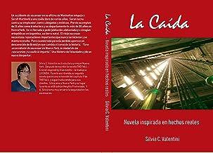 La Caida: Novela inspirada en hechos reales. (Spanish Edition)