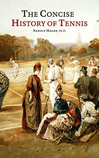 The Concise History of Tennis