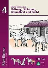 Grundwissen zur Haltung, Fütterung, Gesundheit und Zucht: Richtlinien für Reiten und Fahren, Band 4 (German Edition)