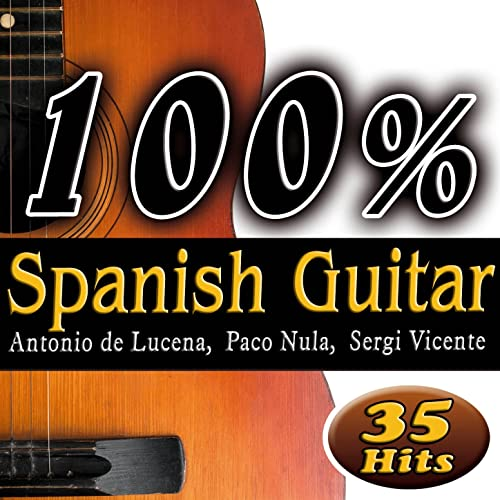 100% Spanih Guitar, The Best Music. 35 Greatest Hits ...