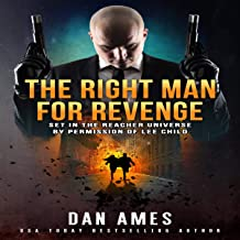The Right Man for Revenge: Set in the Reacher Universe by Permission of Lee Child