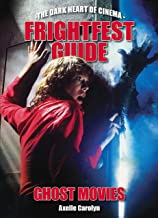 FrightFest Guide to Ghost Movies (The Dark Heart of Cinema)