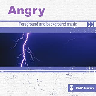 PMP Library: Angry (Foreground and Background Music for Tv, Movie, Advertising and Corporate Video)