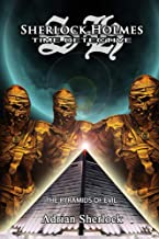 Sherlock Holmes, Time Detective: Pyramids of Evil: An ancient evil awakens the Mummies of Egypt to attack. (Sherlock Holmes: Time Detective Book 4)
