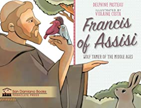 Francis of Assisi Wolf Tamer of the Middle Ages (San Damiano Books)