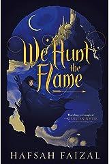 We Hunt the Flame (Sands of Arawiya Book 1) Kindle Edition