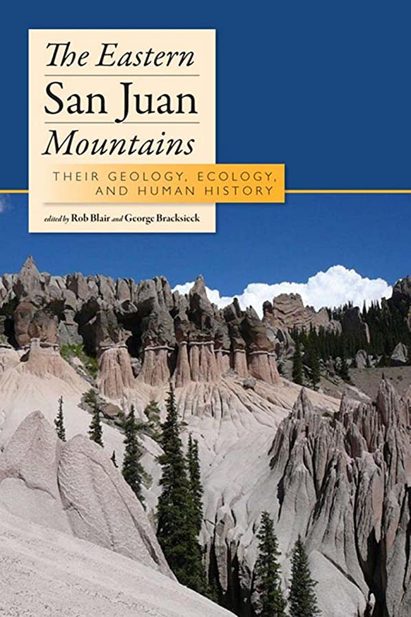 若さ平らにする賠償The Eastern San Juan Mountains: Their Ecology, Geology, and Human History (English Edition)