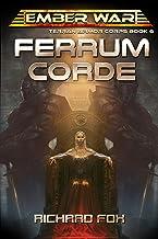 Ferrum Corde (Terran Armor Corps Book 6)