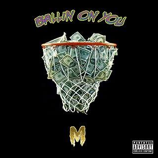 Ballin' on You [Explicit]