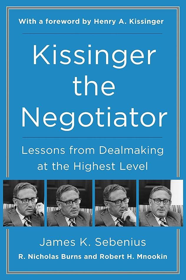 法医学ぺディカブシェルターKissinger the Negotiator: Lessons from Dealmaking at the Highest Level (English Edition)