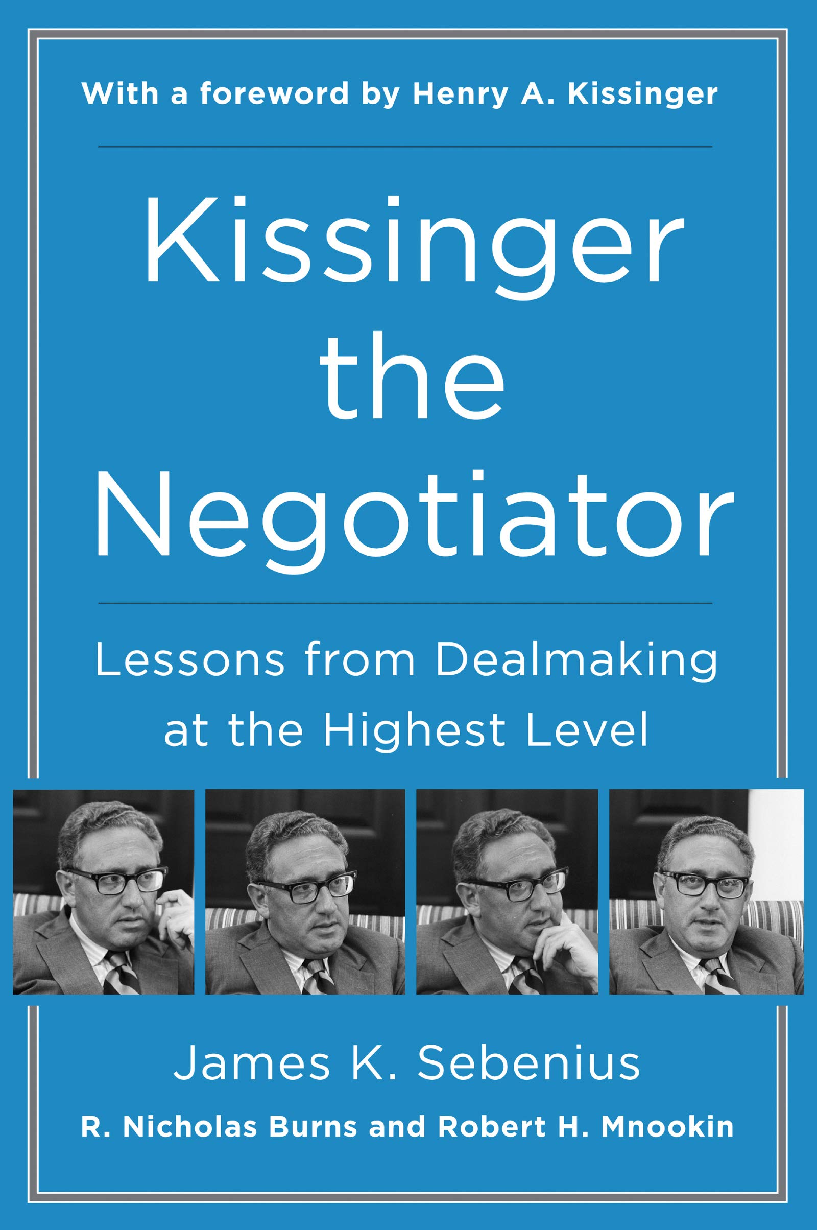 Image OfKissinger The Negotiator: Lessons From Dealmaking At The Highest Level (English Edition)