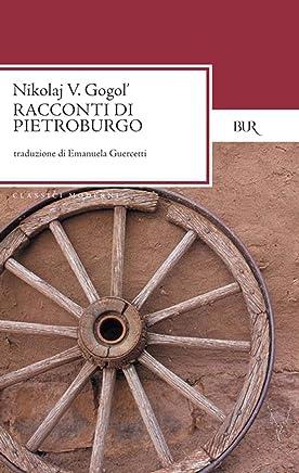 Racconti di Pietroburgo (I grandi romanzi Vol. 1038)