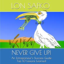 Never Give Up!: An Entrepreneur's Success Guide
