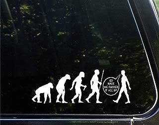 Go Back We F*cked It All Up EVOLUTION LINE - 8-3/4