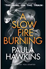 A Slow Fire Burning: The addictive new Sunday Times No.1 bestseller from the author of The Girl on the Train (English Edition) Formato Kindle