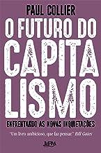 O futuro do capitalismo: Enfrentando as novas inquietações (Portuguese Edition)