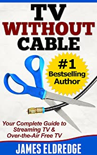 TV Without Cable: Your Complete Guide to Streaming TV & Over-the-Air Free TV