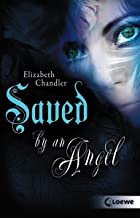 Kissed by an Angel (Band 3) - Saved by an Angel (German Edition)