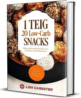 1 Teig 20 Low-Carb Snacks: Süße und herzhafte Snacks zum Vorkochen und Mitnehmen - Inklusive Nährwertangaben und Wochenplaner (German Edition)