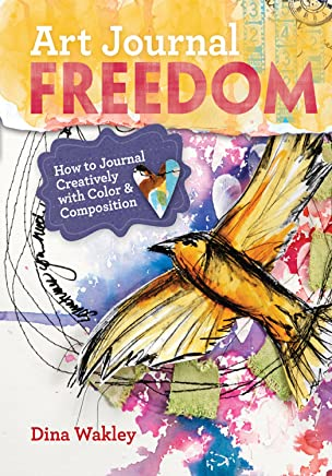 Art Journal Freedom: How to Journal Creatively With Color & Composition