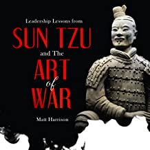 Leadership Lessons from Sun Tzu and The Art of War