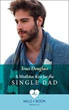 A Mistletoe Kiss For The Single Dad (Mills & Boon Medical) (English Edition)