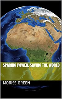 Sparing Power, Saving the World (English Edition)