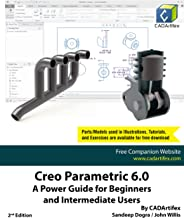 Creo Parametric 6.0: A Power Guide for Beginners and Intermediate Users