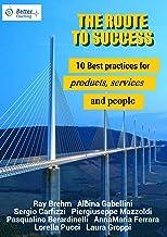 The Route to Success (La via del successo): Le 10 migliori strategie per prodotti, servizi e professioni (Italian Edition)