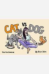 Cat vs. Dog: The Pet Diaries, Dog Diary vs. Cat Diary Kindle Edition