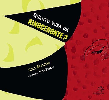 Quanto dura um rinoceronte? (Portuguese Edition)