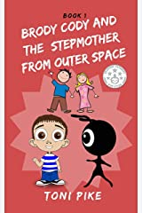 BRODY CODY AND THE STEPMOTHER FROM OUTER SPACE (Brody Cody Series Book 1) (English Edition) Formato Kindle