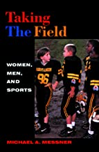 Taking The Field: Women, Men, and Sports (Sport and Culture Book 4)