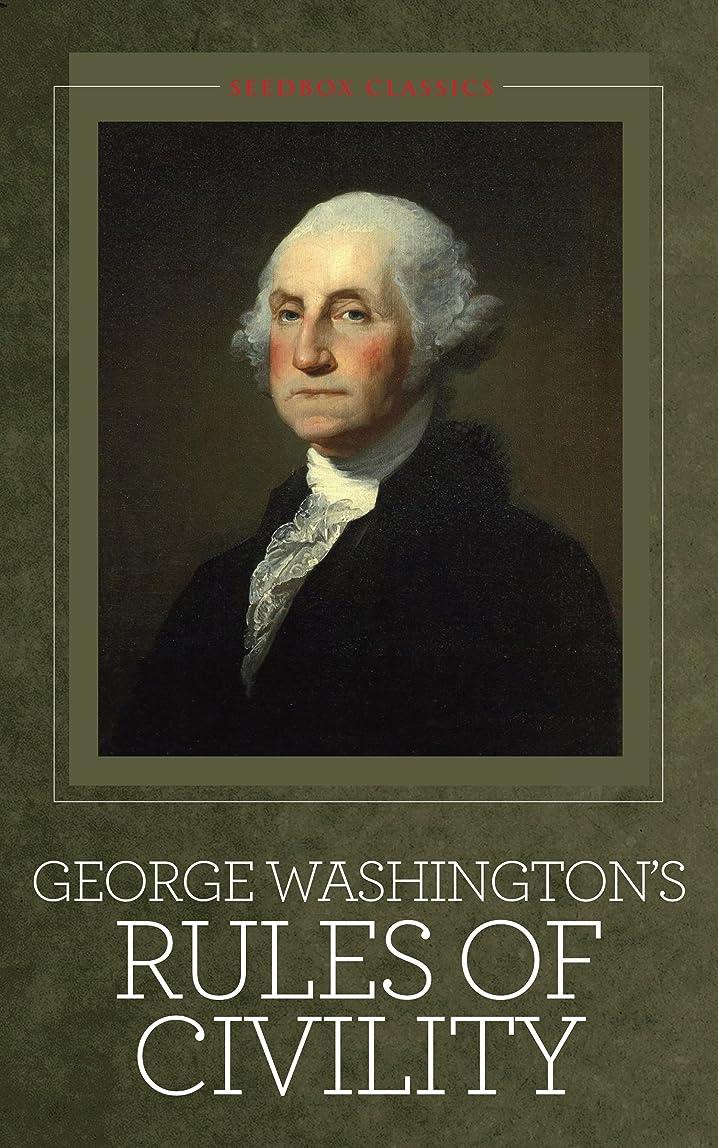 浴スナック太平洋諸島George Washington's Rules of Civility: And Other Writings [Illustrated] (English Edition)