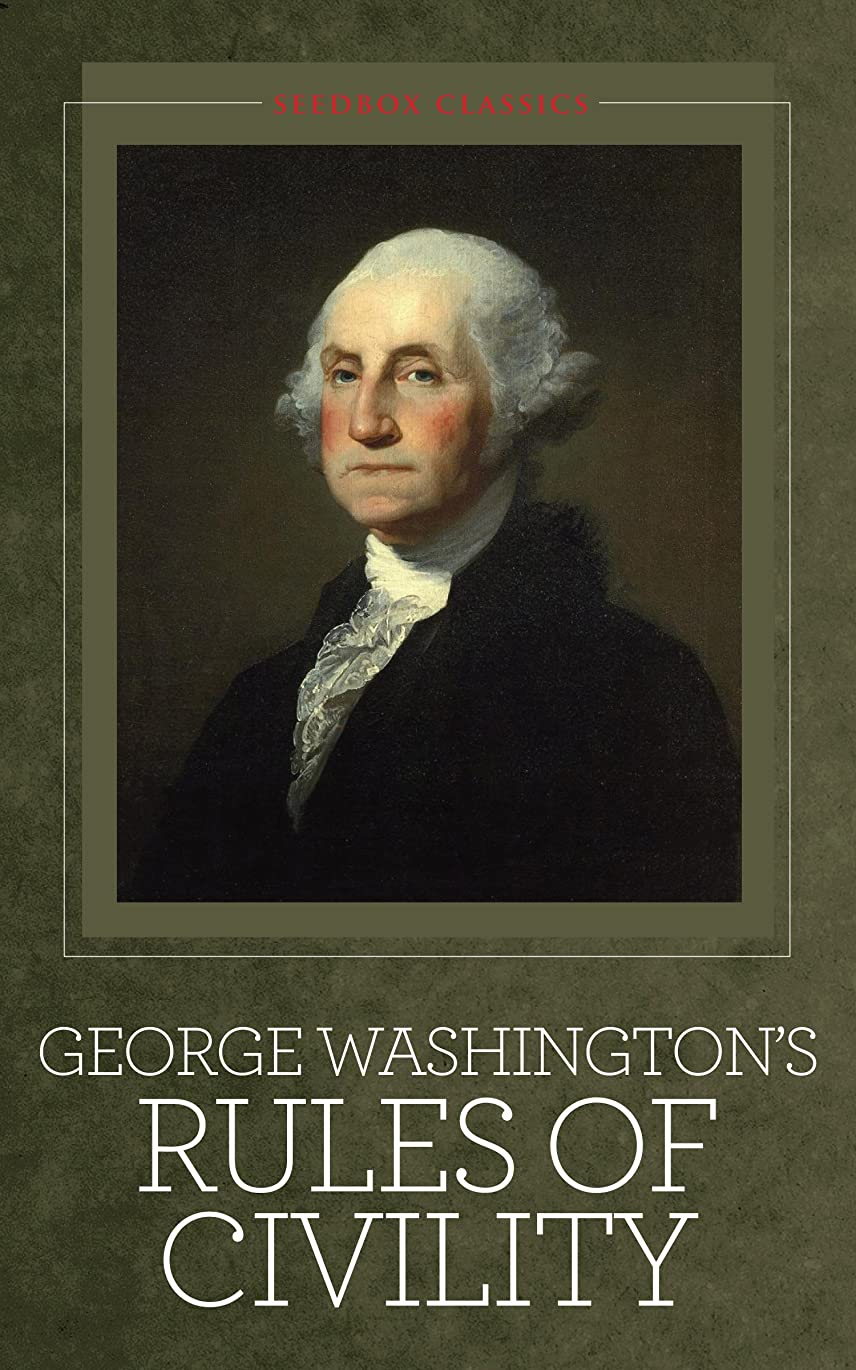 寮生き残り建物George Washington's Rules of Civility: And Other Writings [Illustrated] (English Edition)