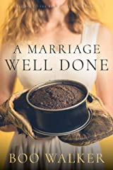 A Marriage Well Done: Red Mountain Prequel (Red Mountain Chronicles) Kindle Edition