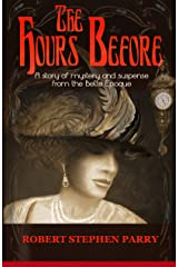 THE HOURS BEFORE: A Story of Mystery and Suspense from the Belle Époque Kindle Edition