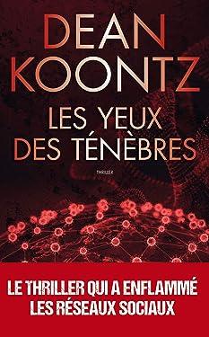Les yeux des ténèbres : le thriller qui avait prédit l'épidémie mondiale (French Edition)