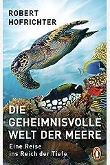 Die geheimnisvolle Welt der Meere: Eine Reise ins Reich der Tiefe Kindle Ausgabe