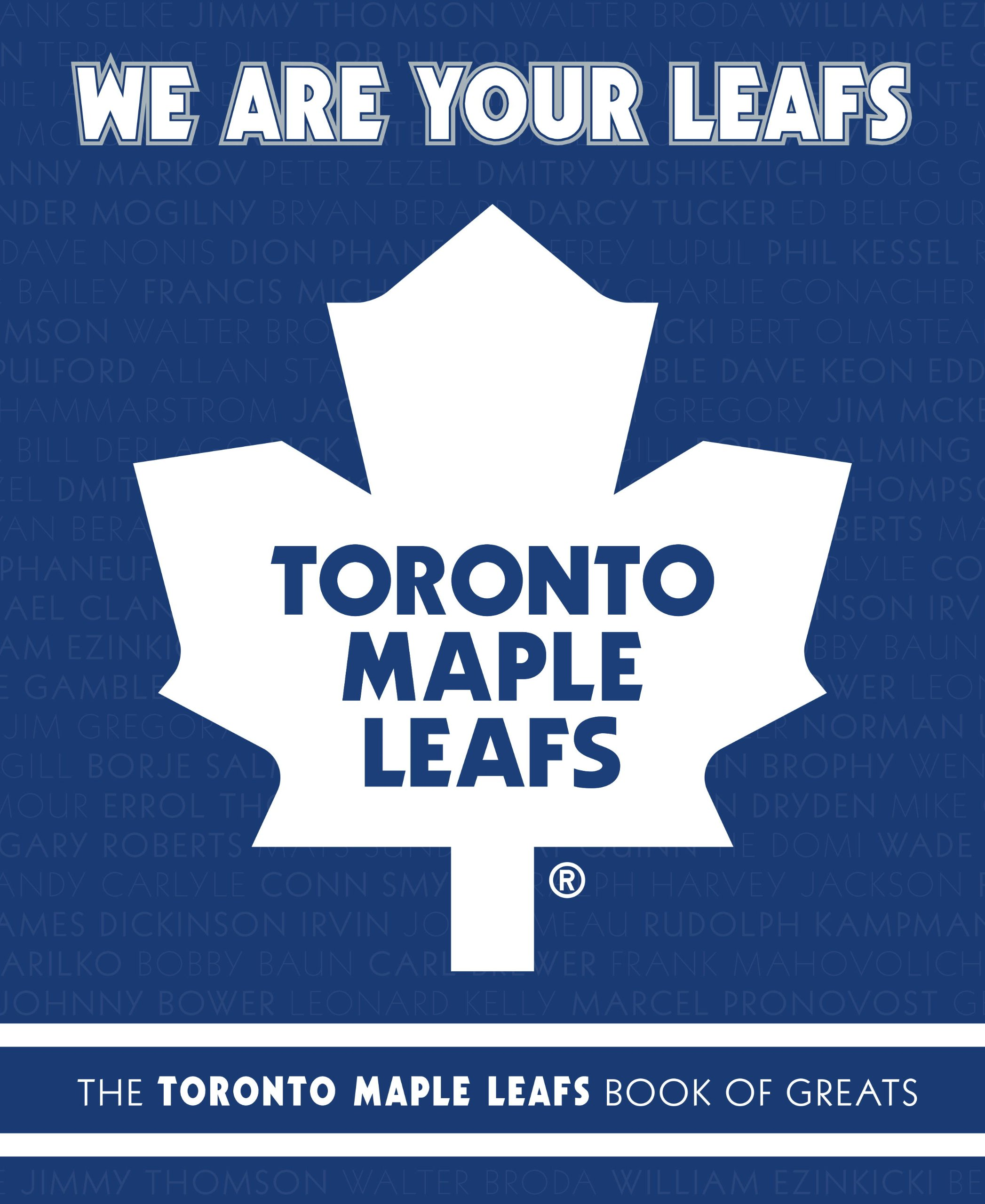 We Are Your Leafs: The Toronto Maple Leafs Book of Greats (English Edition)