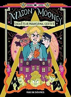 Mason Mooney, Tome 1 : Enquêteur paranormal certifié