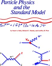 Particle Physics and the Standard Model by Stuart A. Raby, Richard C. Slansky, and Geoffrey B. West (2012 Reprint 0f 1986 Classic by Los Alamos Labs) [Student Loose Leaf Facsimile Edition]