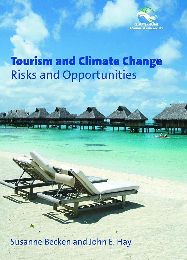 学期流産プレフィックスTourism and Climate Change: Risks and Opportunities (Climate Change, Economies and Society - Leadership and Innovation Book 1) (English Edition)