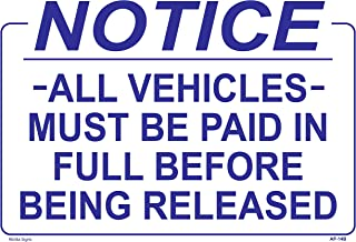 NOTICE ALL VEHICLES MUST BE PAID IN FULL BEFORE BEING RELEASED 14x20 Heavy Duty Plastic Sign