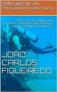 """Reflexões de um Pensamento sem Autor: """"Talvez, um dia, venham a me encontrar… somente assim, descobrirei a minha verdadeira identidade…"""" (Portuguese Edition)"""