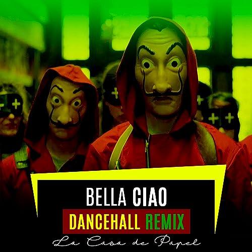 Bella Ciao Dancehall Remix La Casa De Papel By Dj