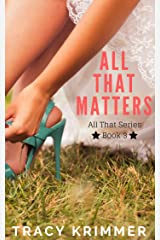 All That Matters Kindle Edition