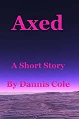 Axed Kindle Edition