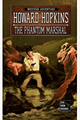 The Phantom Marshal: A Howard Hopkins Western Adventure Kindle Edition