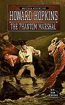 The Phantom Marshal: A Howard Hopkins Western Adventure